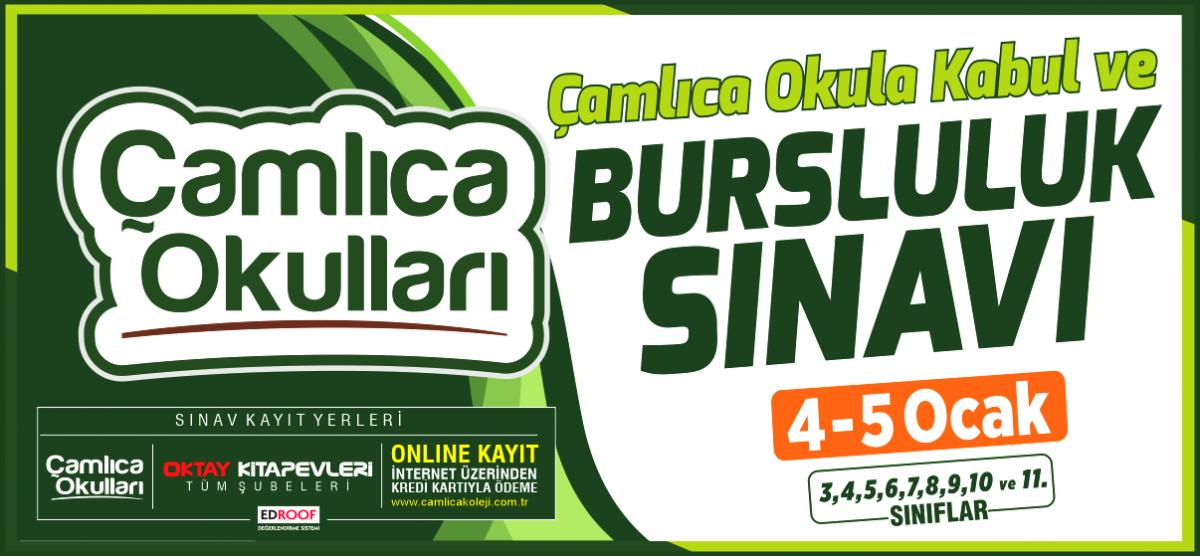 ÇAMLICA OKULA KABUL ve BURSLULUK SINAVI 4 - 5 OCAK  3,4,5,6,7,8,9,10 ve 11. Sınıflar