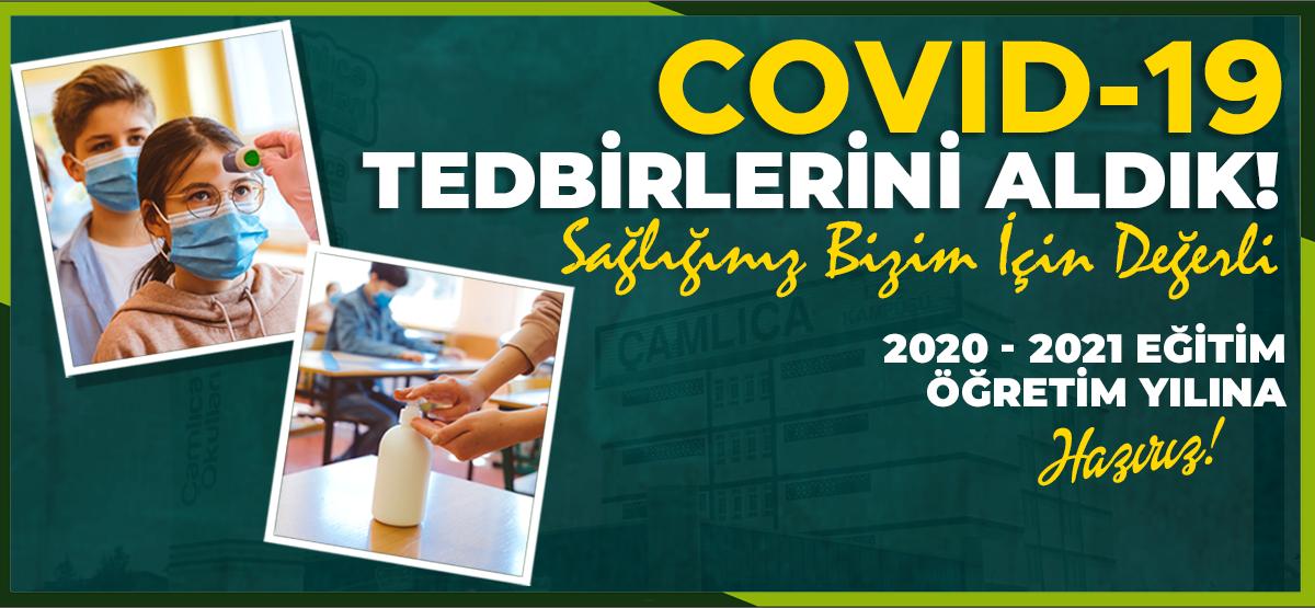 COVID 19 TEDBİRLERİNİ ALDIK!